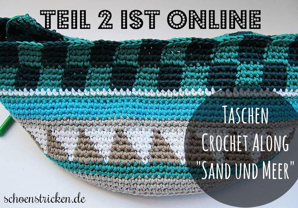 Taschen Crochetalong Teil 2 ist online  schoenstricken.de