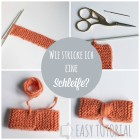 Wie stricke ich eine Schleife schoenstricken.de