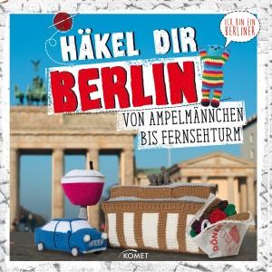 Häkel dir Berlin – unser neues Häkelbuch