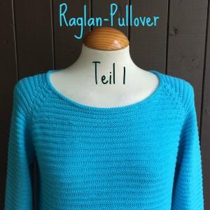Summertime Raglan-Pullover Teil 1