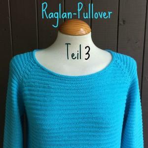 Summertime Raglan-Pullover Teil 3